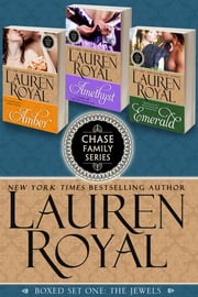Chase Family Boxed Set One: The Jewels - Amethyst, Emerald, and Amber ebook by Lauren Royal