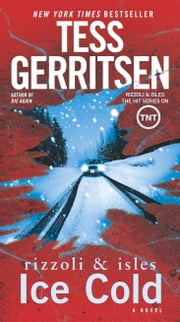 Ice Cold - A Rizzoli & Isles Novel ebook by Tess Gerritsen