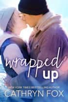 Wrapped Up, New Adult Romance ebook by