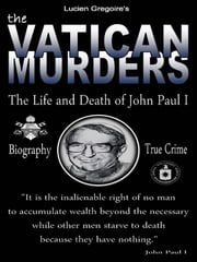 The Vatican Murders - The Life and Death of John Paul I ebook by Lucien Gregoire