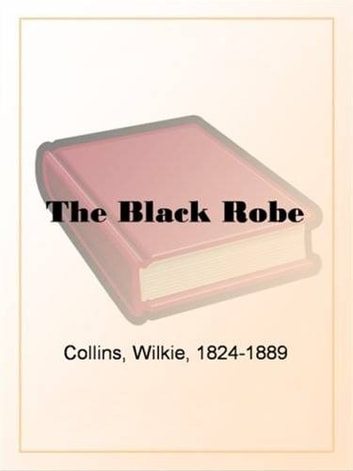 The black robe ebook by wilkie collins 0030000019969 rakuten kobo the black robe ebook by wilkie collins fandeluxe