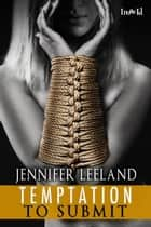 Temptation to Submit ebook by Jennifer Leeland