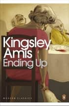 Ending Up ebook by Kingsley Amis