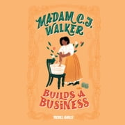 Madam C.J. Walker Builds a Business audiobook by Rebel Girls