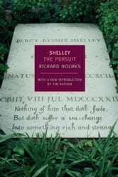 Shelley: The Pursuit ebook by Richard Holmes