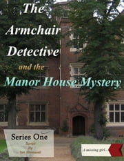 The Armchair Detective and the Manor House Mystery ebook by Ian Shimwell