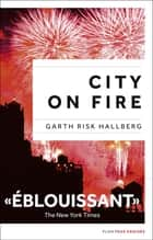 City on fire, édition française ekitaplar by Elisabeth PEELLAERT, Garth RISK HALLBERG