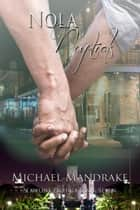 Nola Nuptials Nawlins Exotica Series Book Seven - N'awlins Exotica Series, #7 ebook by Michael Mandrake