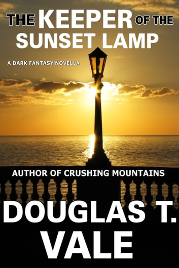 The Keeper of The Sunset Lamp ebook by Douglas T. Vale