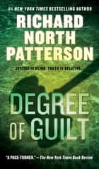 Degree of Guilt ebook by Richard North Patterson