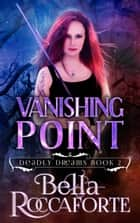 Vanishing Point - Urban Fantasy ebook by Bella Roccaforte