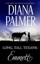 Long, Tall Texans: Emmett ebook by Diana Palmer