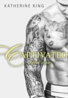 Captivated: Stile Before ebook by Katherine King