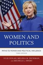 Women and Politics ebook by Julie Dolan, Professor,Melissa M. Deckman, Professor,Michele L. Swers, Professor