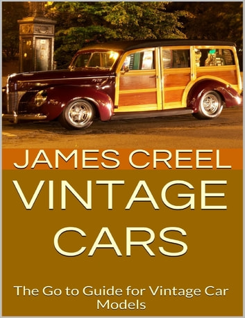 vintage cars the go to guide for vintage car models ebook by james rh kobo com vintage car valuation guide vintage car pricing guide