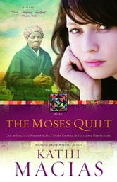 The Moses Quilt ebook by Kathi Macias