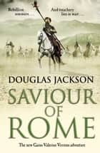 Saviour of Rome - (Gaius Valerius Verrens 7) ebook by Douglas Jackson