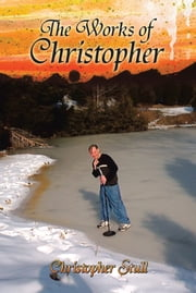 The Works of Christopher ebook by Christopher Stull
