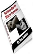 How To Getting Rid Of Warts Forever ebook by Jimmy   Cai