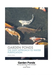Garden Ponds - The Easy Approach to Water Purification ebook by Jochen Hähnel