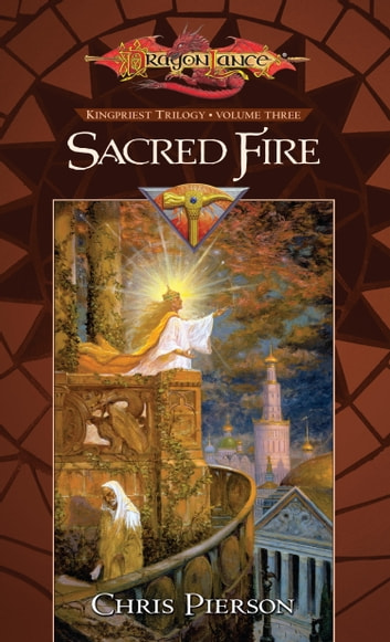 Sacred Fire - Kingpriest Trilogy, Vol. 3 ebook by Chris Pierson