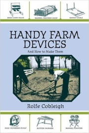 Handy Farm Devices and How to Make Them ebook by Kobo.Web.Store.Products.Fields.ContributorFieldViewModel