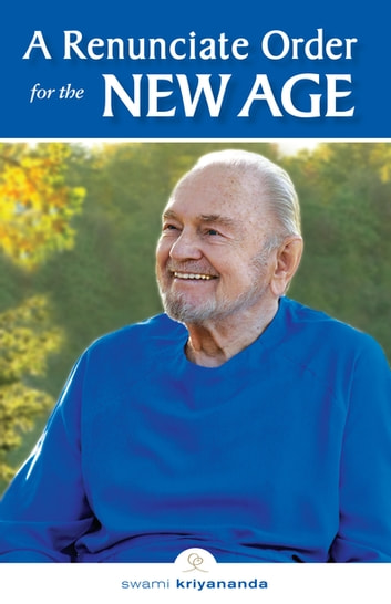 A Renunciate Order for the New Age ebook by Swami Kriyananda