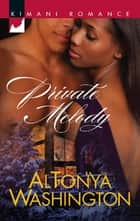 Private Melody (Mills & Boon Kimani) ebook by AlTonya Washington