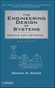 The Engineering Design of Systems - Models and Methods ebook by Dennis M. Buede