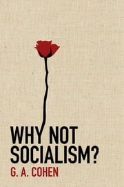 Why Not Socialism? ebook by G. A. Cohen