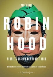 Robin Hood: People's Outlaw and Forest Hero - A Graphic Guide ebook by Paul Buhle,Chris Hutchinson