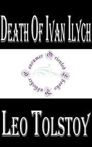 Death of Ivan Ilych ebook by Leo Tolstoy