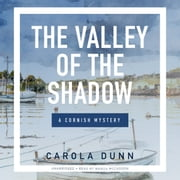 The Valley of the Shadow - A Cornish Mystery audiobook by Carola Dunn