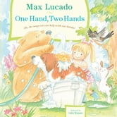 One Hand, Two Hands ebook by Max Lucado