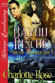 Bayou Rescue ebook by Charlotte Rose