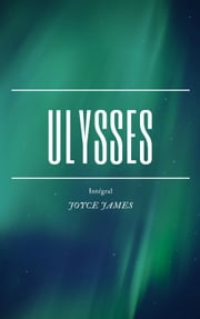 Ulysses - Tome 1 & 2 ebook by Joyce James