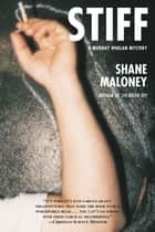 Stiff - A Murray Whelan Mystery ebook by Shane Maloney