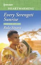 Every Serengeti Sunrise ebook by Rula Sinara