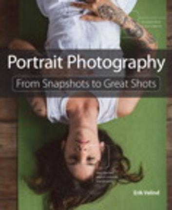 Portrait Photography - From Snapshots to Great Shots ebook by Erik Valind