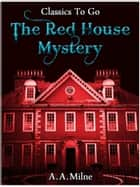 The Red House Mystery ebook by A. A. (Alan Alexander) Milne