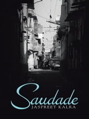 Saudade ebook by Jaspreet Kalra