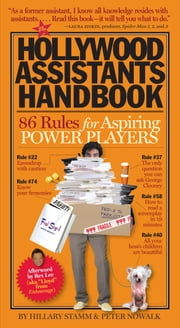 The Hollywood Assistants Handbook - 86 Rules for Aspiring Power Players ebook by Peter Nowalk,Hillary Stamm