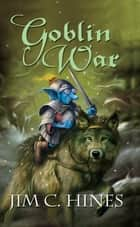 Goblin War ebook by