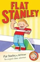 Flat Stanley (Flat Stanley) ebook by