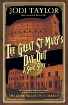 The Great St Mary's Day Out ebook by Jodi Taylor