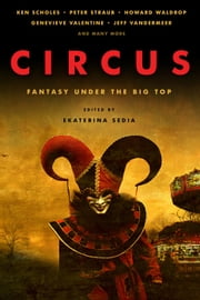 Circus: Fantasy Under the Big Top ebook by Ekaterina Sedia