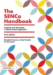 The SENCo Handbook - Leading and Managing a Whole School Approach ebook by Elizabeth Cowne,Carol Frankl,Liz Gerschel