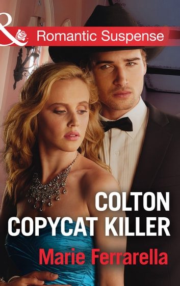 Colton Copycat Killer (Mills & Boon Romantic Suspense) (The Coltons of Texas, Book 1) ebook by Marie Ferrarella