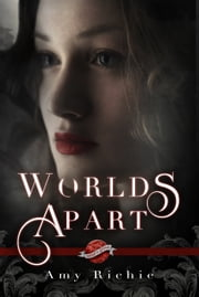 Worlds Apart (A Saint's Grove Novel) ebook by Amy Richie