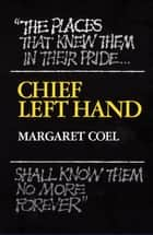 Chief Left Hand: Southern Arapaho - Southern Arapaho ebook by Margaret Coel